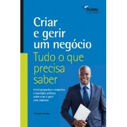 CRIAR E GERIR UM NEGÓCIO - TUDO O QUE PRECISA SABER
